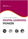 7 Steps to Becoming a Digital Learning Pioneer